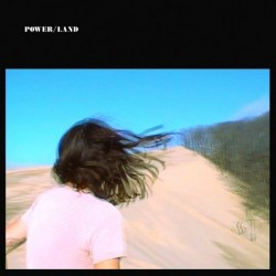 Album : POWER/LAND [2016] album cover